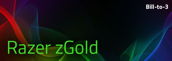 Bill-to-3 Razer zGold
